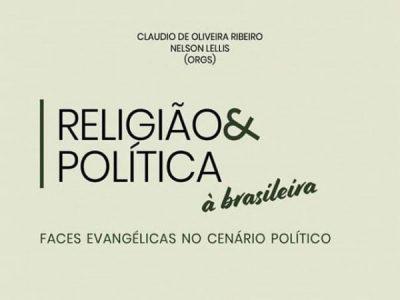 Lançamento de livro – Religião e política à brasileira: faces evangélicas no cenário político