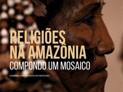 Editorial: Religiões na Amazônia: compondo um mosaico