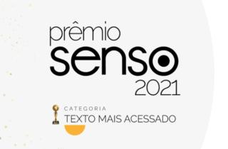 Prêmio Senso 2021 – Textos mais acessados